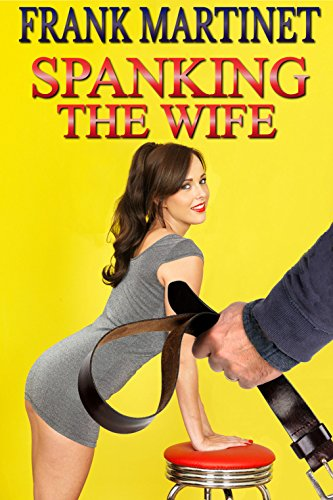 Authoritative erotic wife punishment stories dare once