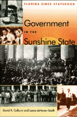Government in the Sunshine State: Florida Since Statehood (Florida History and Culture Series)