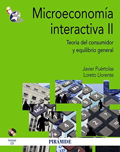 Microeconomía interactiva II (Economía Y Empresa) por Javier Puértolas