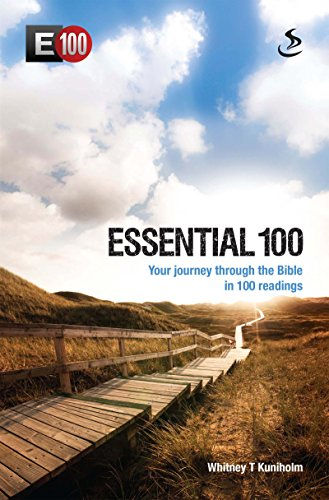Essential 100: Your journey through the Bible in 100 readings (E100) by [Kuniholm, Whitney T]