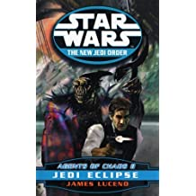 Agents of Chaos II: Jedi Eclipse (Star Wars - The New Jedi Order): 1 by James Luceno (2000-10-19)
