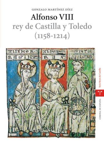 Alfonso VIII, rey de Castilla y Toledo (1158-1214) (Estudios históricos La Olmeda) por Gonzalo Martínez Díez