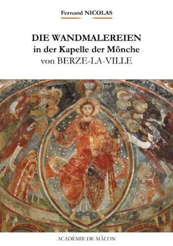 Die Wandemalereien in der Kapelle des Mönche von Berzé-la-Ville