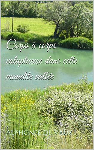 Couverture du livre Corps à corps voluptueux dans cette maudite vallée (Sylvain et Sabine t. 1)