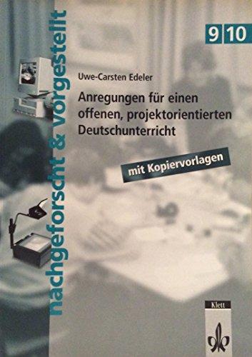 nachgeforscht & vorgestellt 9/10. Anregungen für einen offenen, projektorientierten Deutschunterricht. Kopiervorlagen