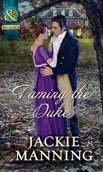 Taming The Duke (Mills & Boon Historical) von [Manning, Jackie]