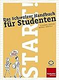 Start! Das Schweizer Handbuch für Studenten