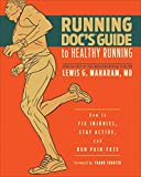 Image de Running Doc's Guide to Healthy Running: How to Fix Injuries, Stay Active, and Ru