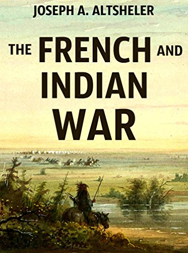 The French and Indian War (Annotated): Complete Historical Series in 6 Novels (English Edition)