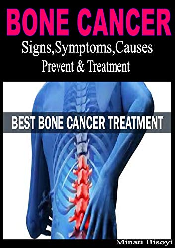 Bone Cancer  Signs,Symptoms ,Causes ,Prevent & Treatment (English Edition)