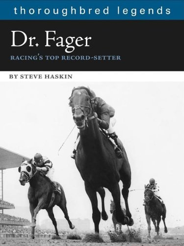 Dr. Fager: Racing's Top Record Setter (Thoroughbred Legends) por Steve Haskin