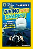 Best National Geographic Children's Books Children Chapter Books - National Geographic Kids Chapters: Diving With Sharks!: And Review