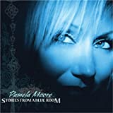 Songtexte von Pamela Moore - Stories From a Blue Room
