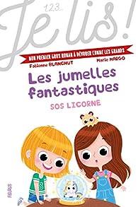Les jumelles fantastiques : Sos licorne par Fabienne Blanchut