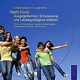 Entspannungs-CD für Jugendliche: Ausgeglichenheit, Entspannung und Leistungsfähigkeit erhöhen