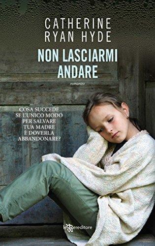 Non lasciarmi mai (Italian Edition)
