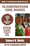 Top 30 Scandinavian Most-Popular ONE DISH Recipes You Must Eat Before You Die (English Edition)
