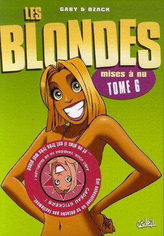 Les Blondes, Tome 6 : Mises à nu par Gaby, Dzack