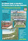 The Ultimate Guide to Asheville & the Western North Carolina Mountains: Including Boone, Hendersonville, Hickory, Lenoir, Morganton and Waynesville by Lee James Pantas (2015-09-16)