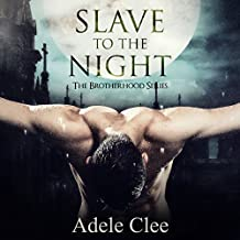 Slave to the Night: The Brotherhood Series, Book 2