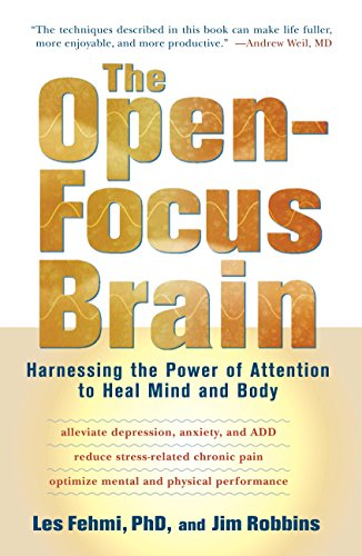 The Open-Focus Brain: Harnessing the Power of Attention to Heal Mind and Body (English Edition)