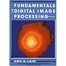 Fundamentals of Digital Image Processing (Prentice Hall Information & System Sciences Series)