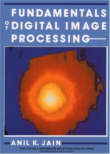 Fundamentals of Digital Image Processing (Prentice Hall Information & System Sciences Series)