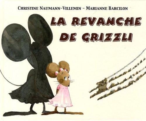 La revanche de Grizzli par Christine Naumann-Villemin, Marianne Barcilon