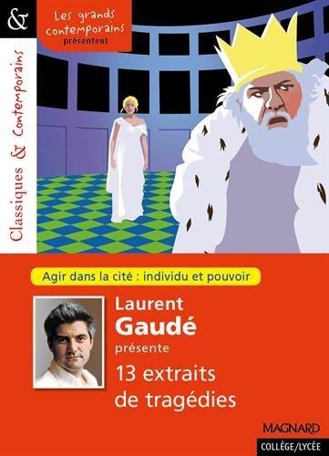 Laurent Gaudé présente 13 tragédies par Laurent Gaudé