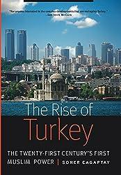 The Rise of Turkey: The Twenty-First Century's First Muslim Power