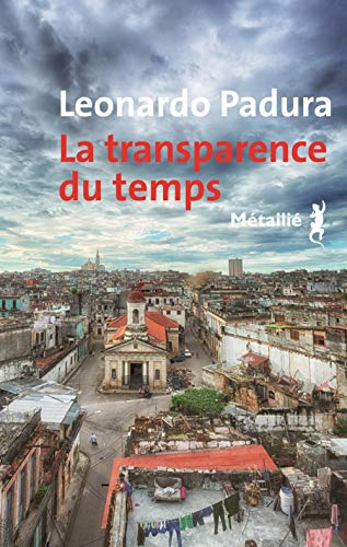 La transparence du temps par Leonardo Padura