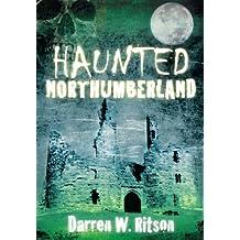 Haunted Northumberland