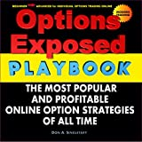 Options Exposed PlayBook: The Most Popular and Profitable Online Option Strategies of All Time (English Edition)