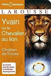 Yvain ou le Chevalier au Lion (Petits Classiques Larousse t. 28) (French Edition)