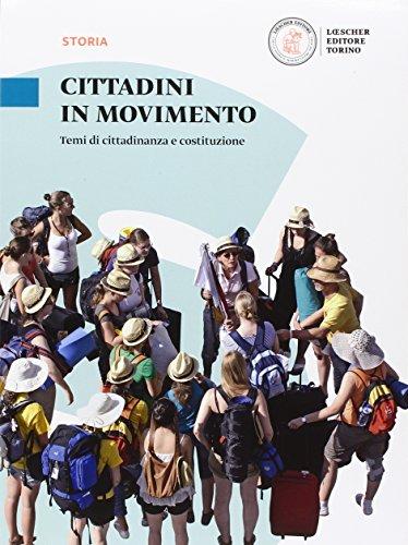 Cittadini in movimento. Temi di cittadinanza e Costituzione. Per le Scuole superiori. Con e-book. Con espansione online