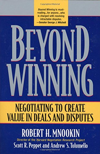Beyond Winning: Negotiating to Create Value in Deals and Disputes por Robert H Mnookin, Scott R Peppet, Andrew S Tulumello
