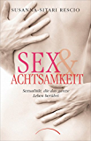 Sex & Achtsamkeit: Sexualität, die das ganze Leben berührt
