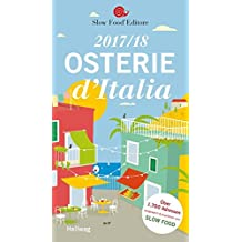 Osterie d'Italia 2017/18: Über 1.700 Adressen, ausgewählt und empfohlen von SLOW FOOD (HALLWAG Gastronomische Reiseführer)
