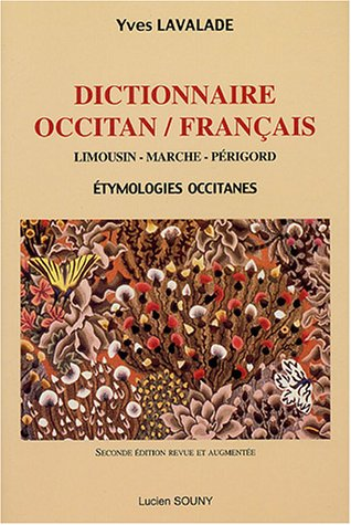Dictionnaire occitan/francais: Limousin, Marche, Périgord : étymologies occitanes