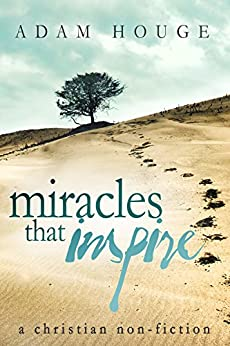 Miracles That Inspire by [Houge, Adam]