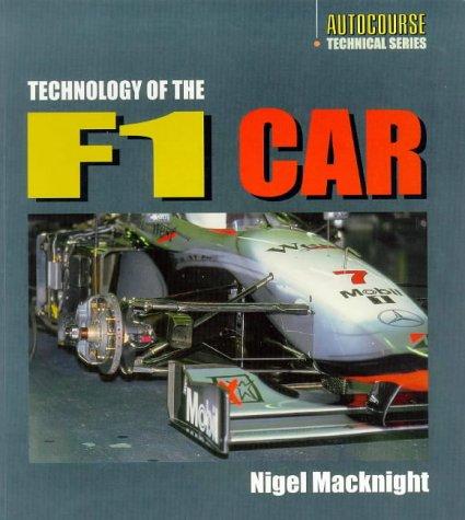 Technology of the Formula 1 Car (Autocourse Technical) por Nigel MacKnight