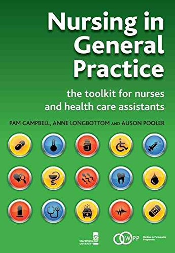 [(Nursing in General Practice : The Toolkit for Nurses and Health Care Assistants)] [By (author) Pam Campbell ] published on (June, 2007)