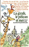 La girafe, le pélican et moi - Editions Gallimard - 15/11/2001