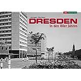 Dresden in den 80er Jahren: Dresdner öffnen Ihre Fotoalben
