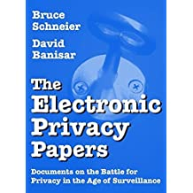 The Electronic Privacy Papers: Documents on the Battle for Privacy in the Age of Surveillance by Bruce Schneier (1997-09-08)