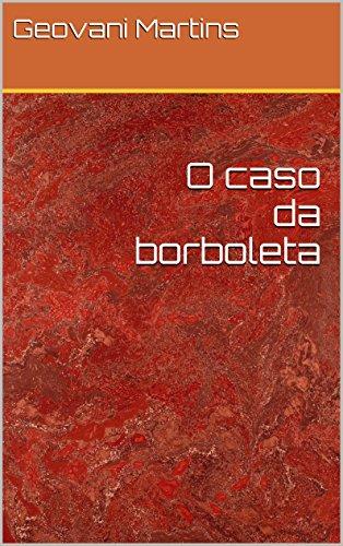 O caso da borboleta (Portuguese Edition) por Geovani Martins