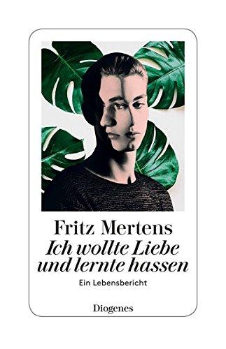 Buchseite und Rezensionen zu 'Ich wollte Liebe und lernte hassen!: Ein Lebensbericht' von Fritz Mertens