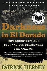 Darkness in El Dorado - How Scientists & Journalists Devastated the Amazon