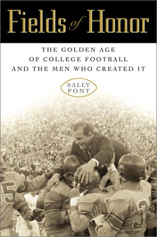 Fields of Honor: The Golden Age of College Football and the Men Who Created It