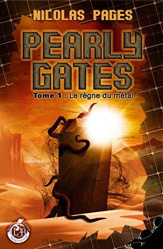 Pearly Gates - Vol.1 : Le règne du métal